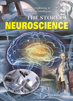 The Story of Neuroscience - Anne Rooney