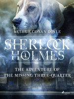 The Adventure of the Missing Three-Quarter - Arthur Conan Doyle
