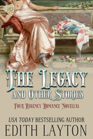 The Legacy and Other Stories: Four Regency Romance Novellas - Edith Layton