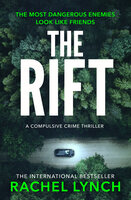The Rift - A nail-biting and compulsive crime thriller - Rachel Lynch