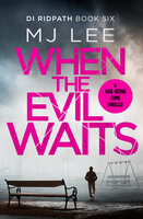 When the Evil Waits - M.J. Lee